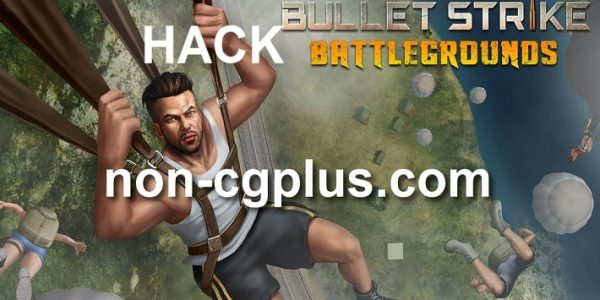 Bullet Strike Battlegrounds Cheats